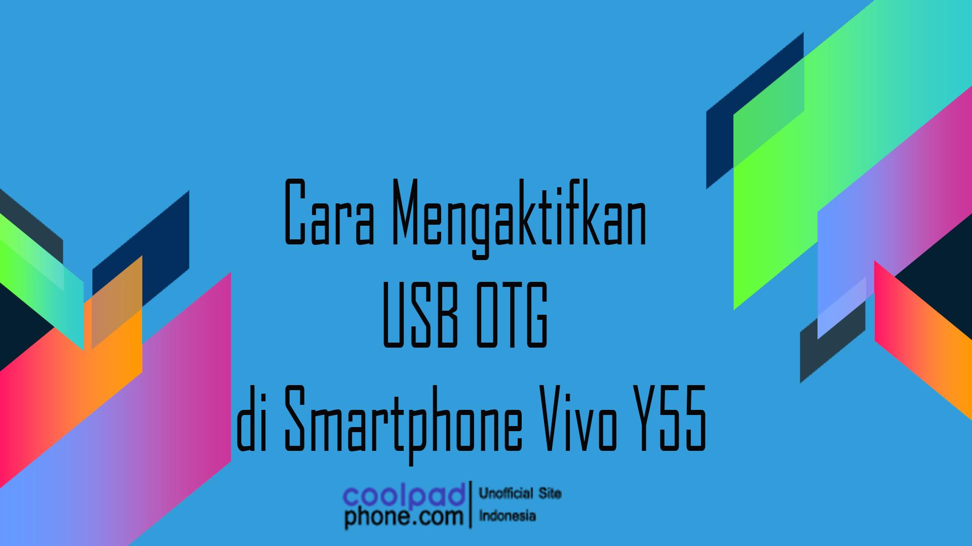 Cara-Mengaktifkan-USB-OTG-di-Smartphone-Vivo-Y55