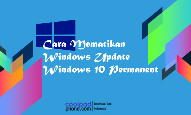 Cara Mematikan Windows Update Windows 10 Permanent