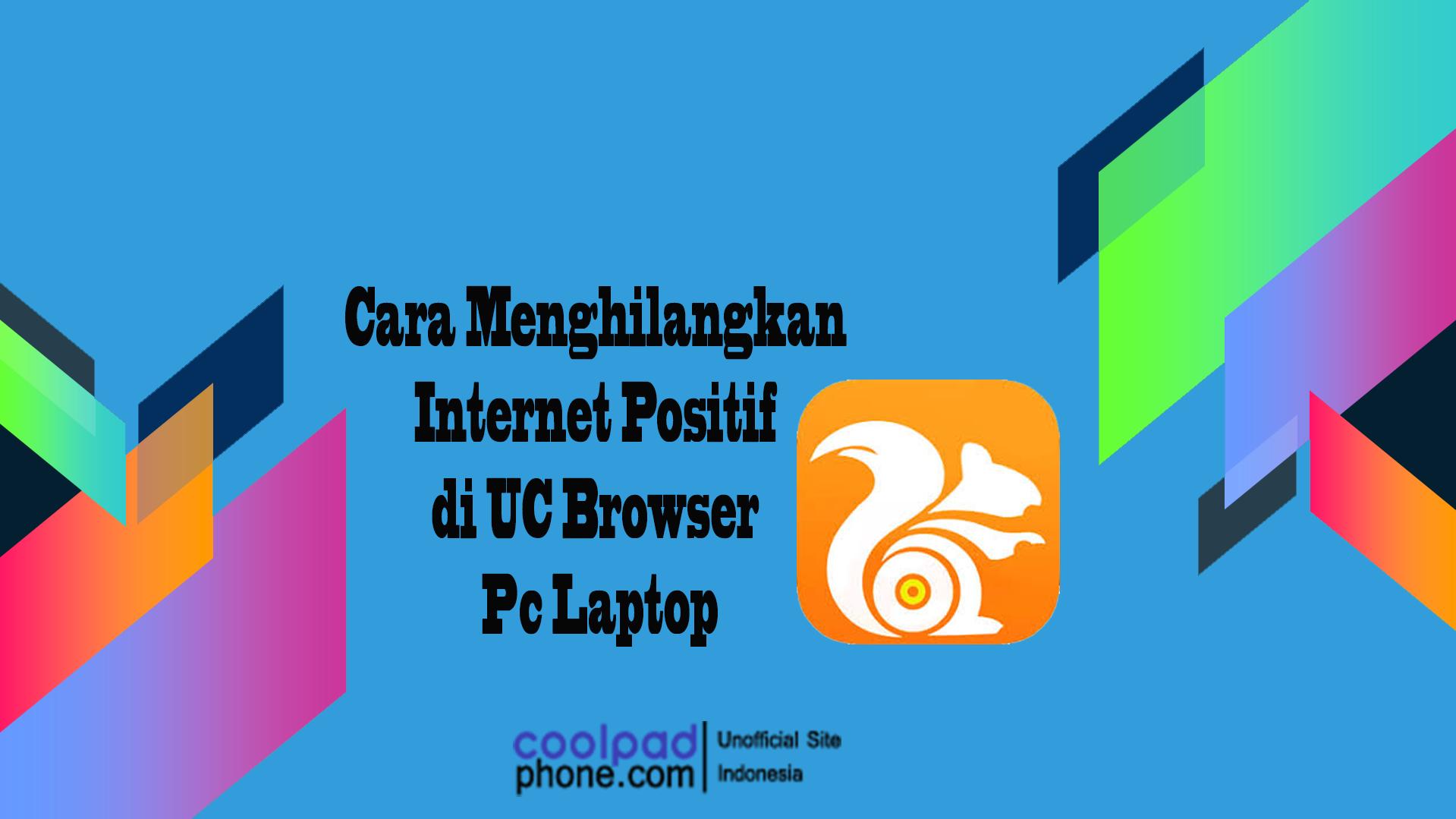 Cara-Menghilangkan-Internet-Positif-di-UC-Browser-Pc-Laptop