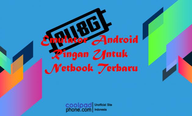 Emulator Android Ringan Untuk Netbook Terbaru