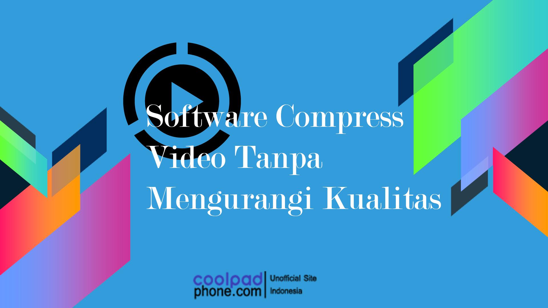 Software Compress Video Tanpa Mengurangi Kualitas
