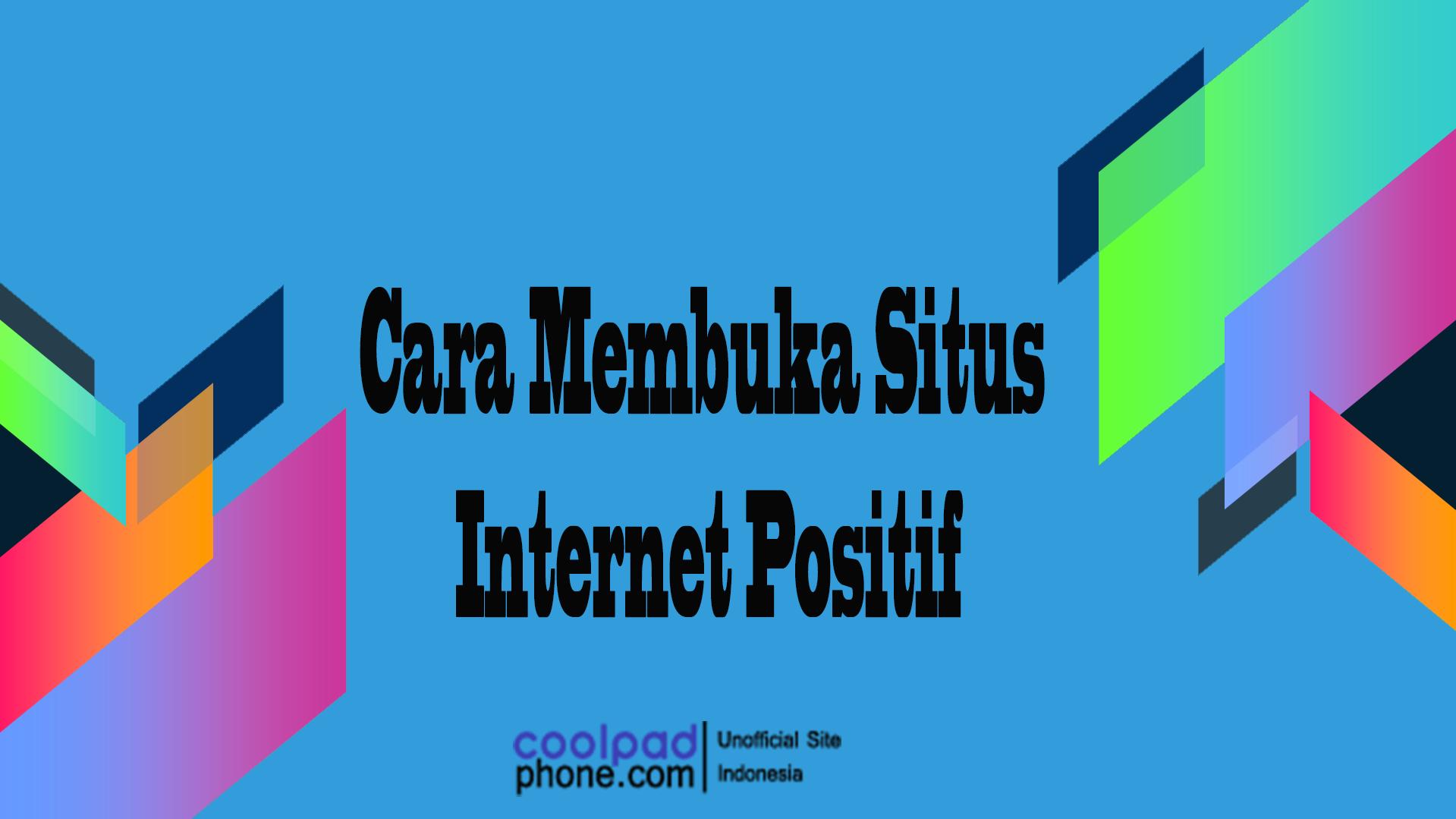cara-membuka-situs-internet-positif