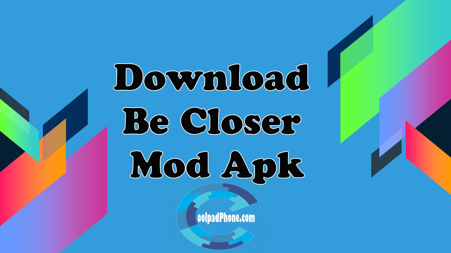 Be-Closer-Mod-Apk