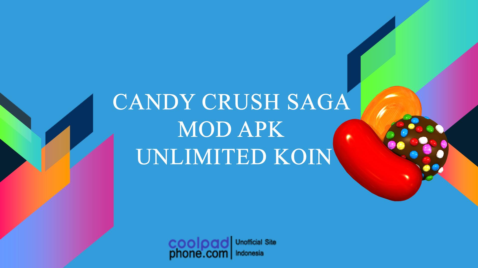 Candy Crush Saga Mod Apk Unlimited Koin