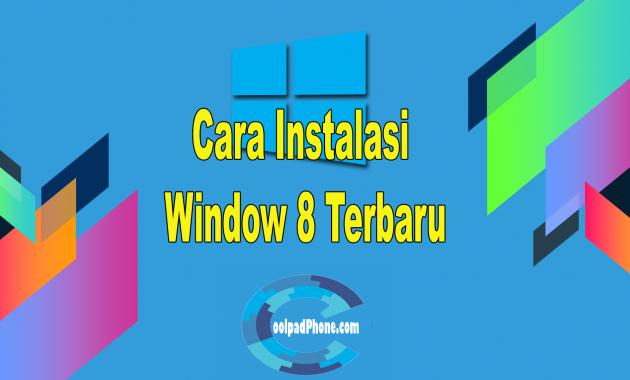 Cara Instalasi Window 8 Terbaru
