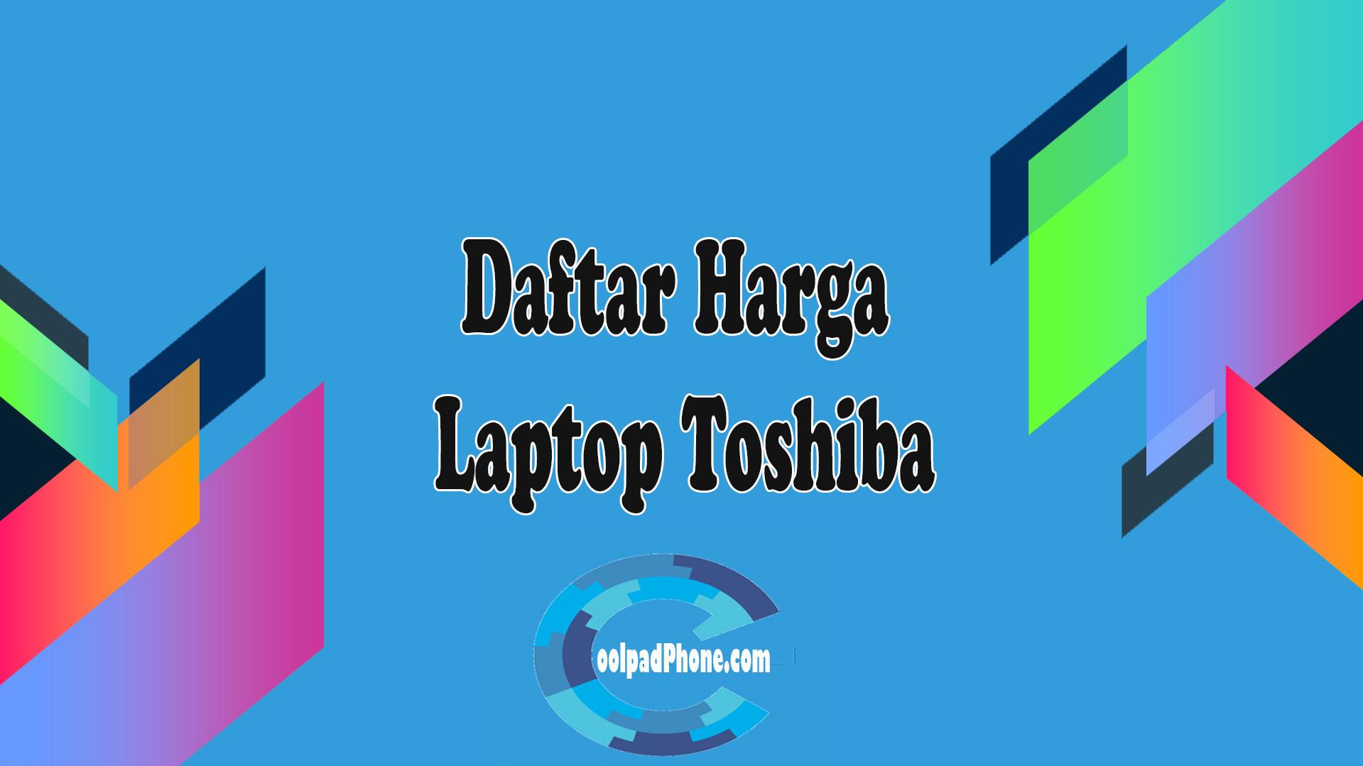 Daftar-Harga-Laptop-Toshiba