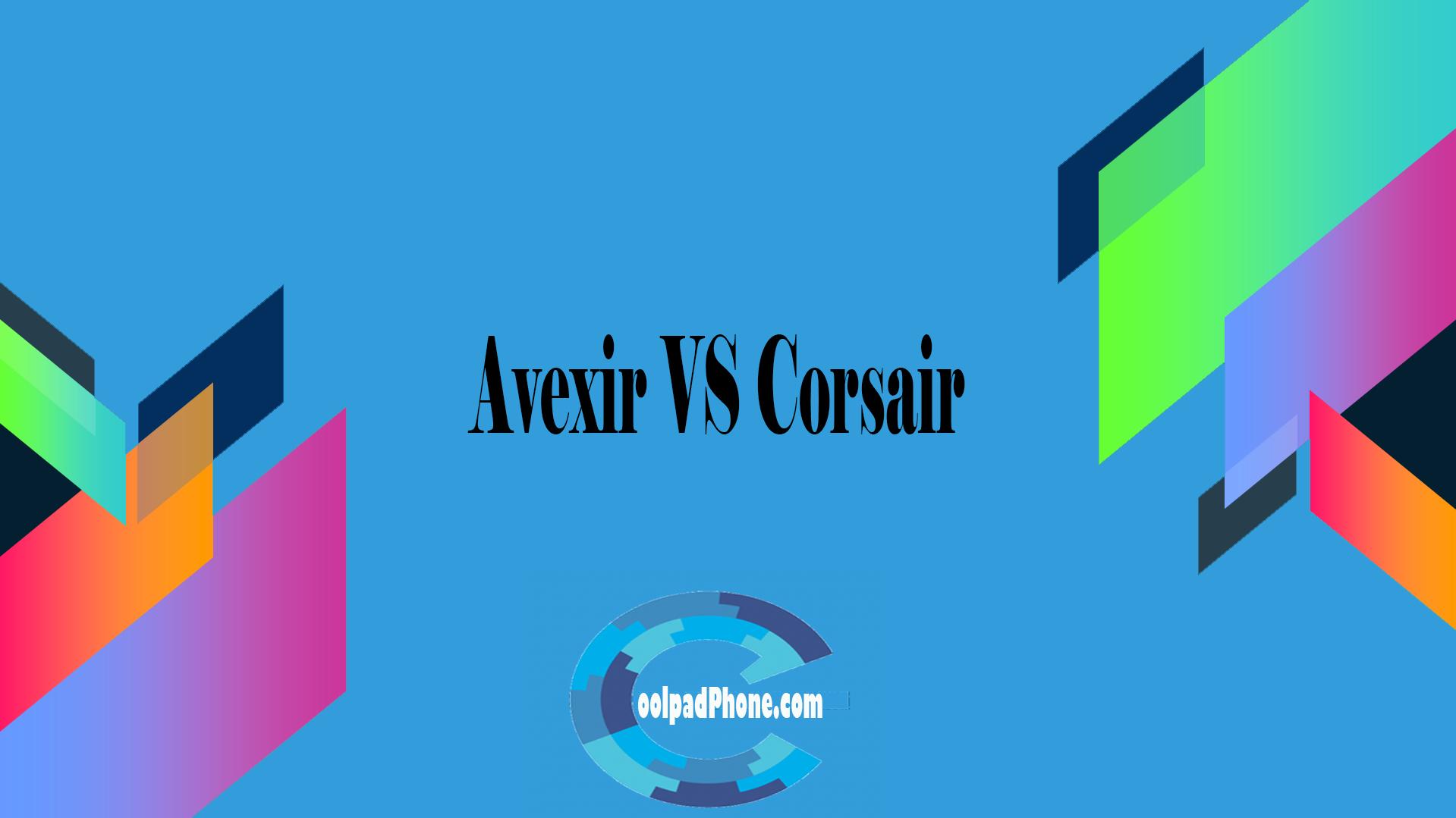 Avexir VS Corsair Terbaru