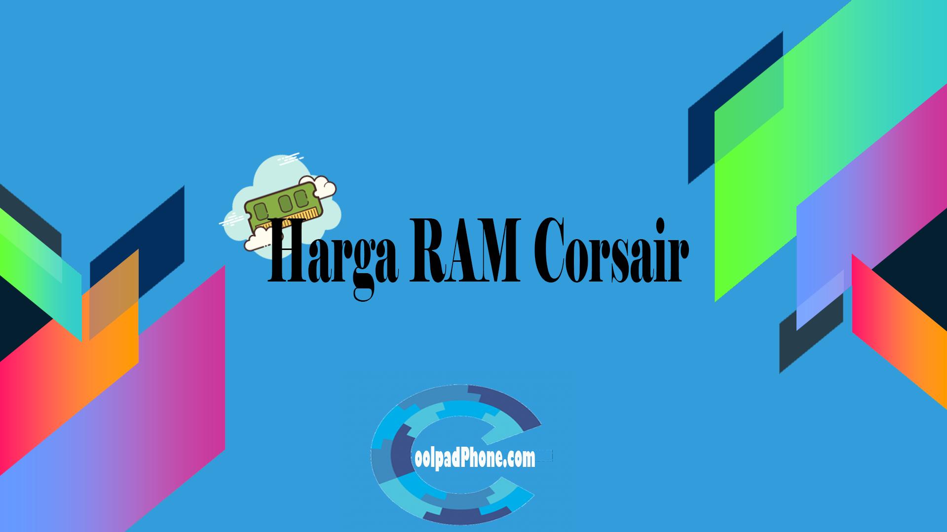 Harga RAM Corsair Terbaru