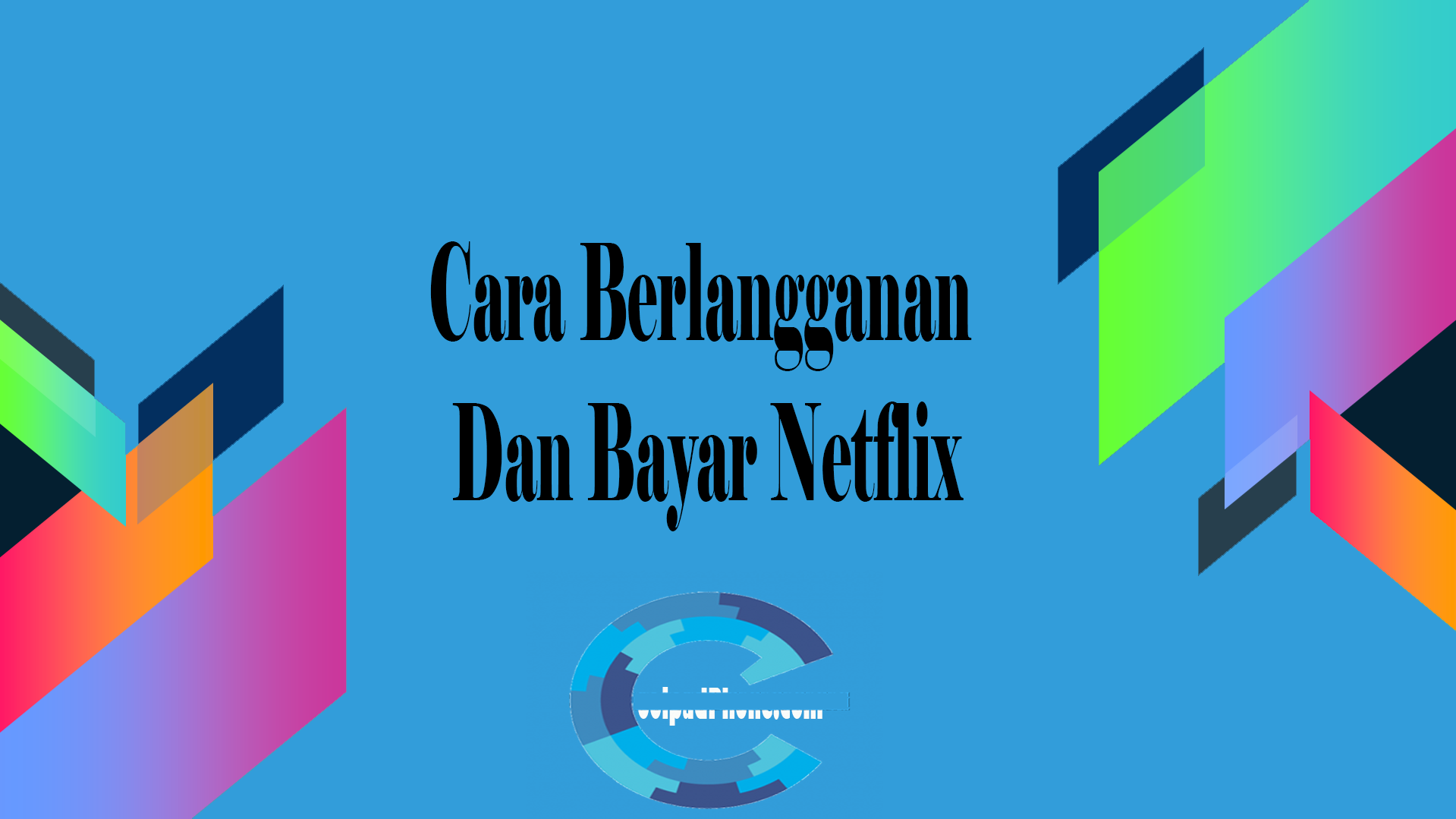 Cara Berlangganan Dan Bayar Netflix