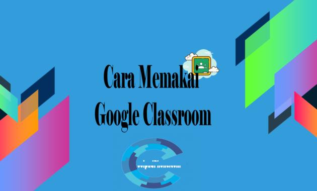 Cara Memakai Google Classroom