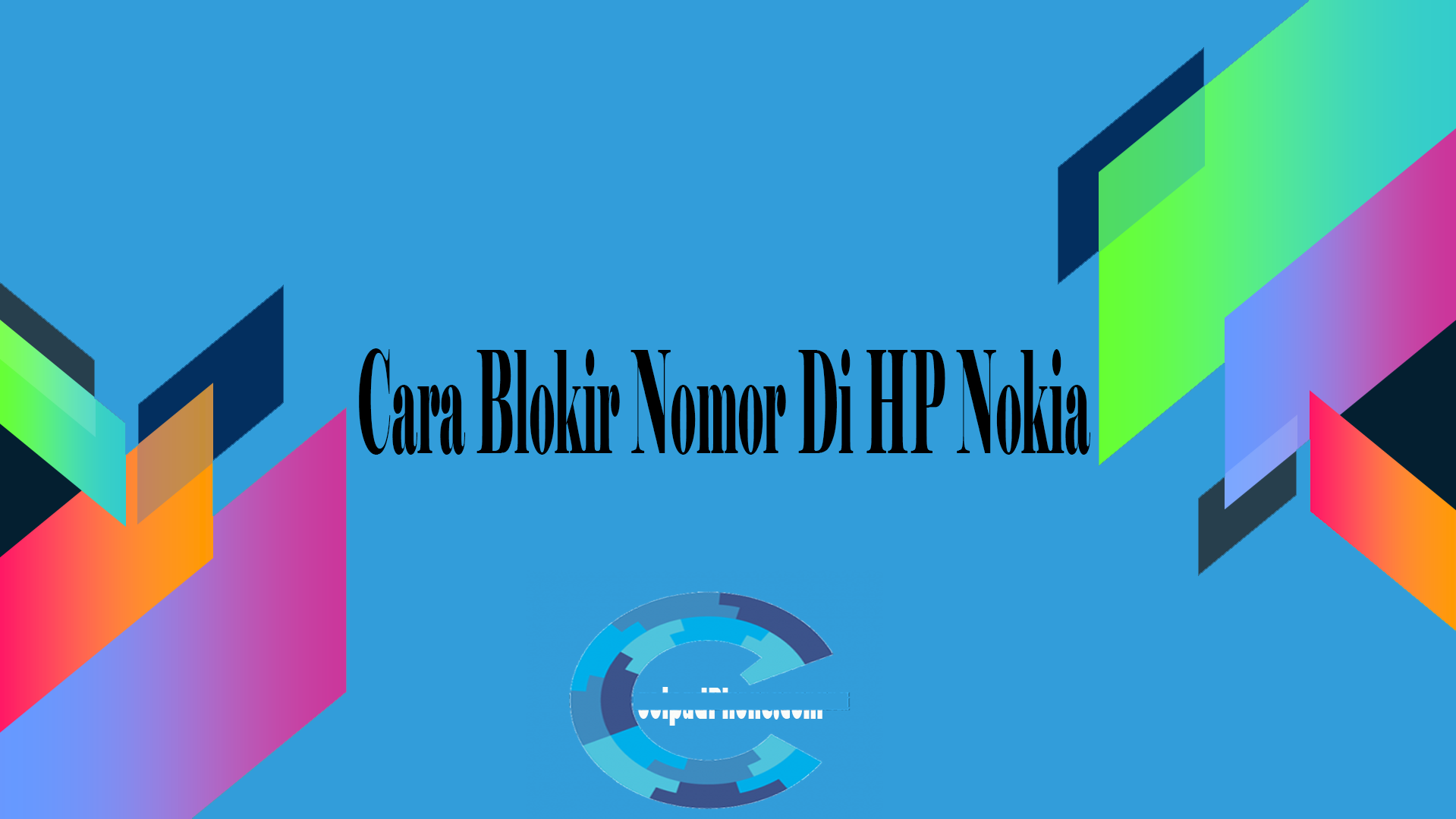 Cara Blokir Nomor Di HP Nokia