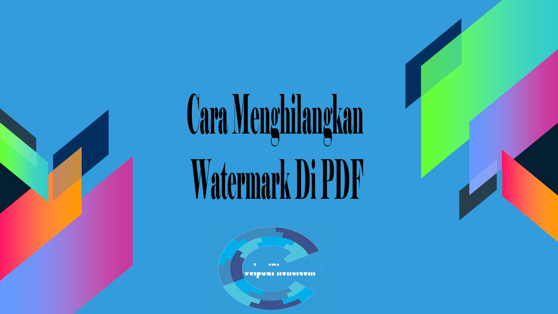 Cara Menghilangkan Watermark Di PDF