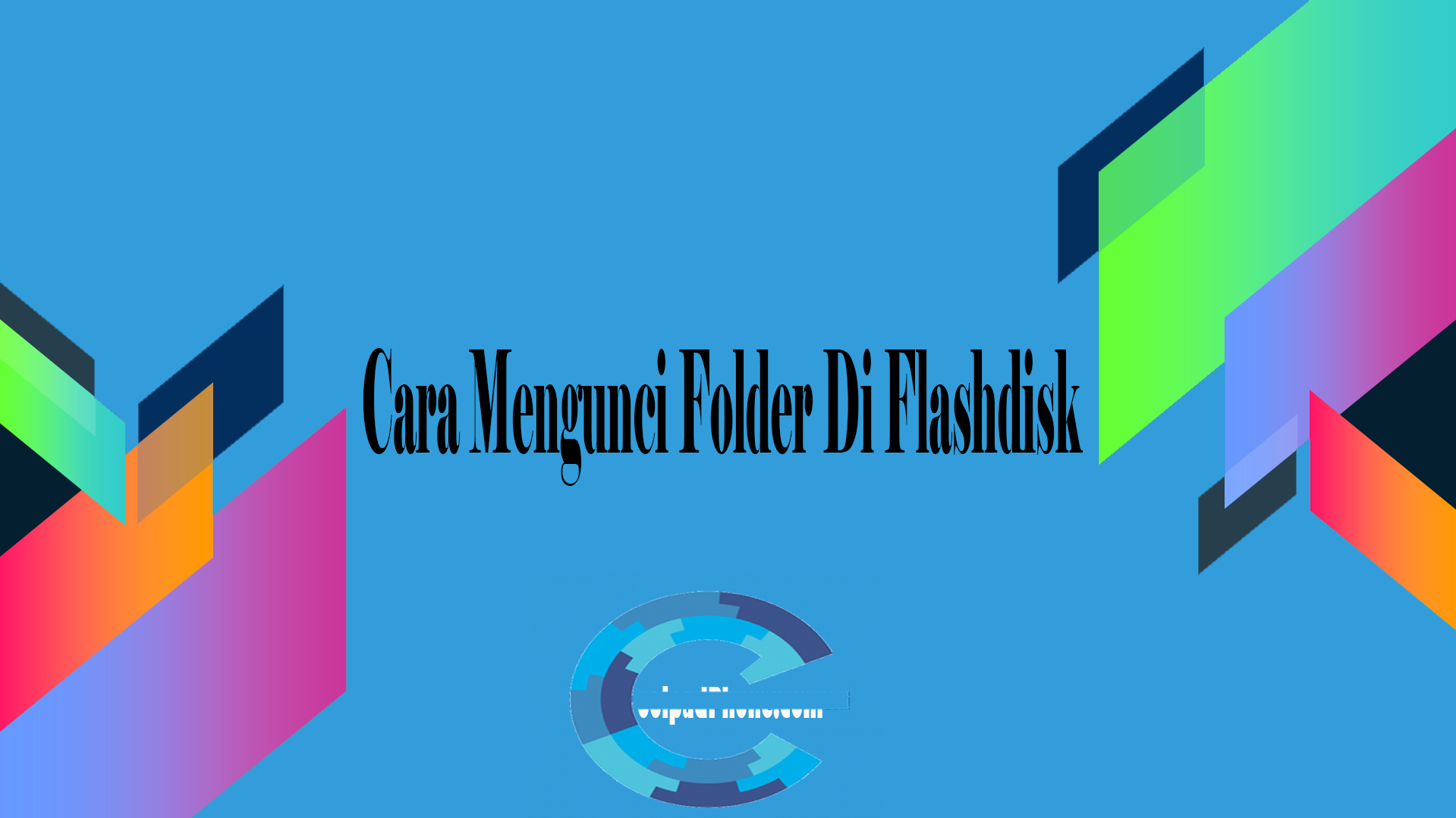 Cara Mengunci Folder Di Flashdisk