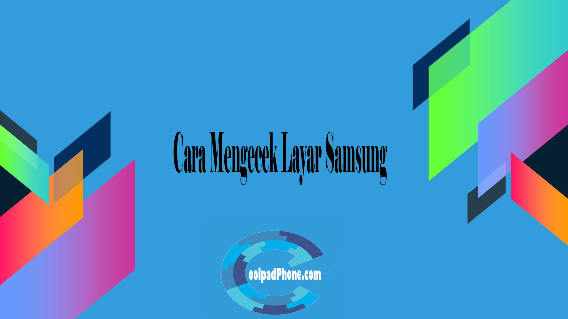 Cara Mengecek Layar Samsung