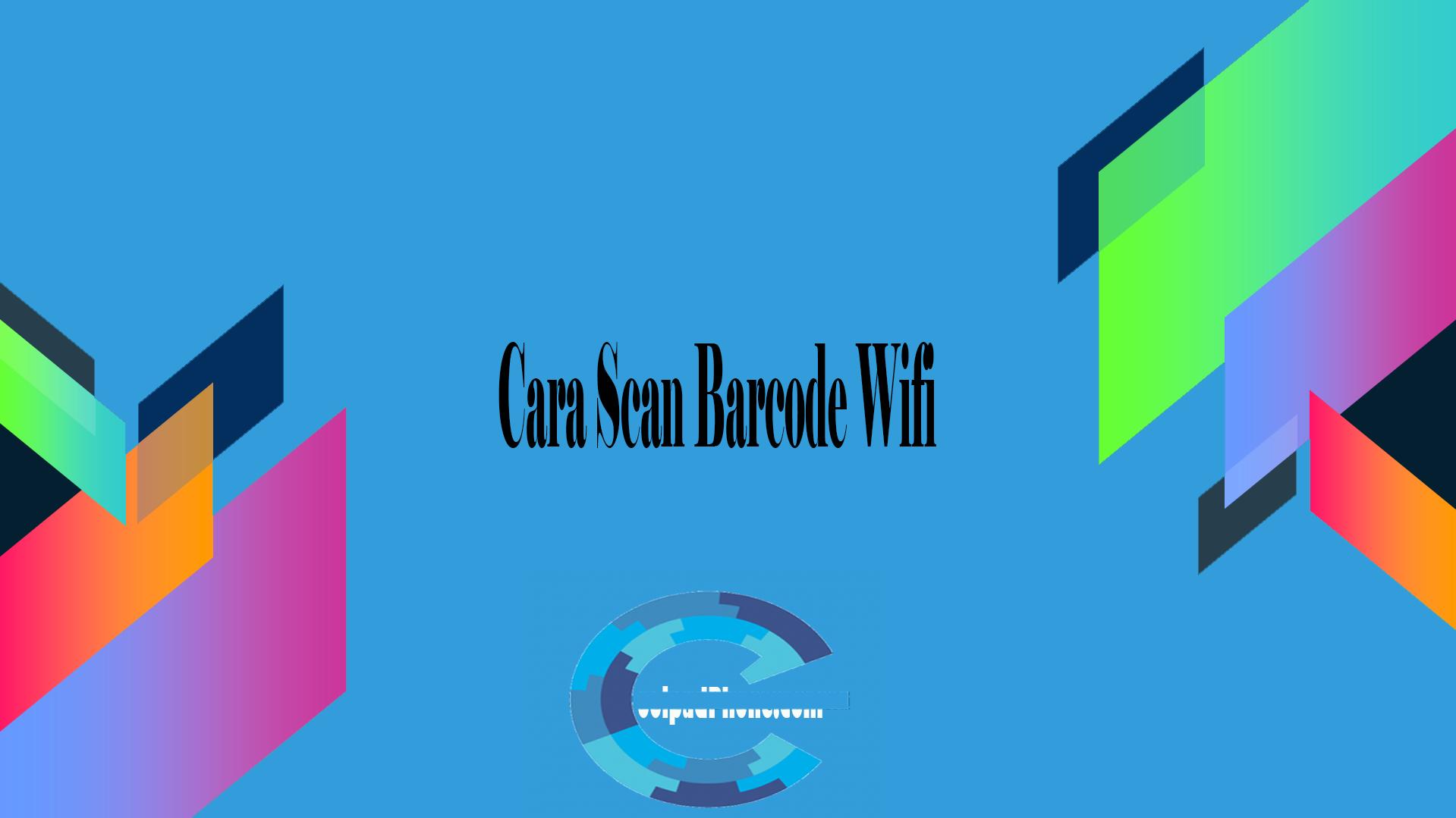 Cara Scan Barcode Wifi