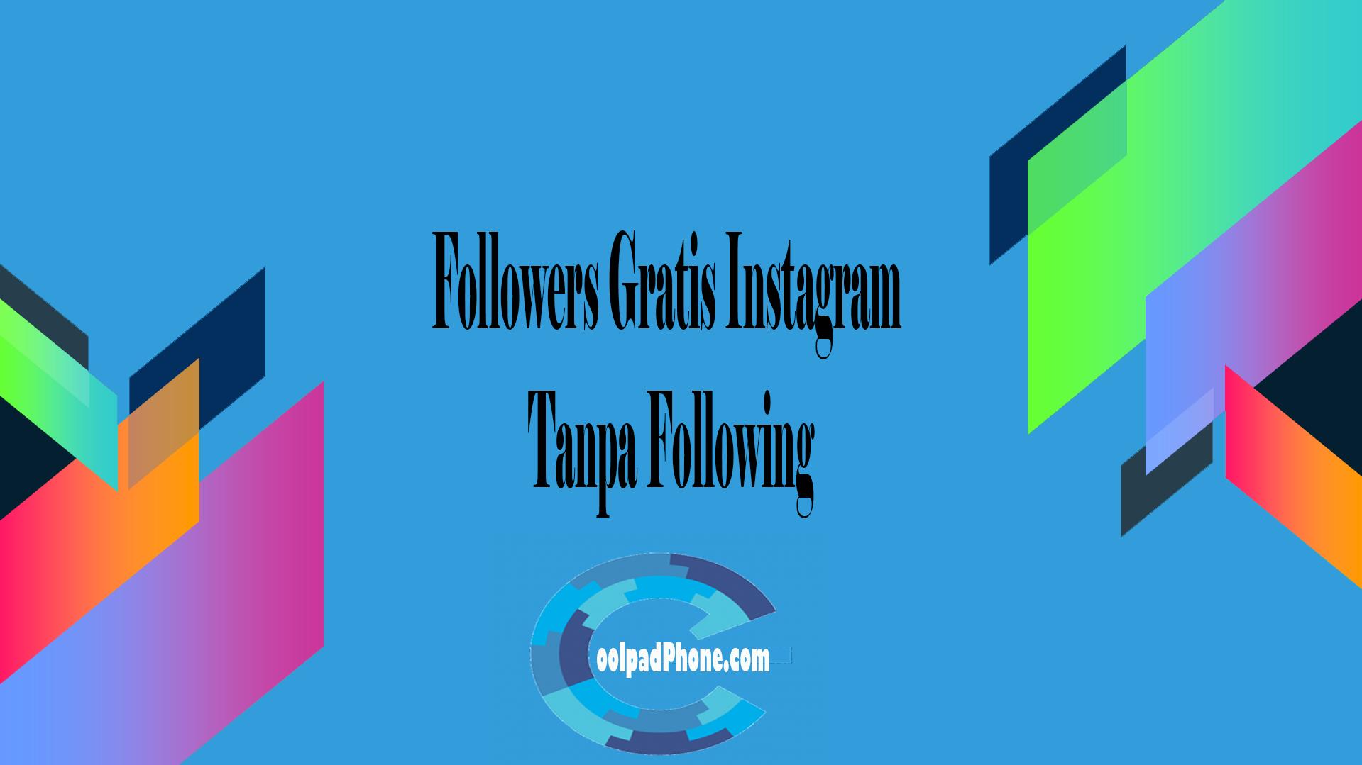 Followers Gratis Instagram Tanpa Following