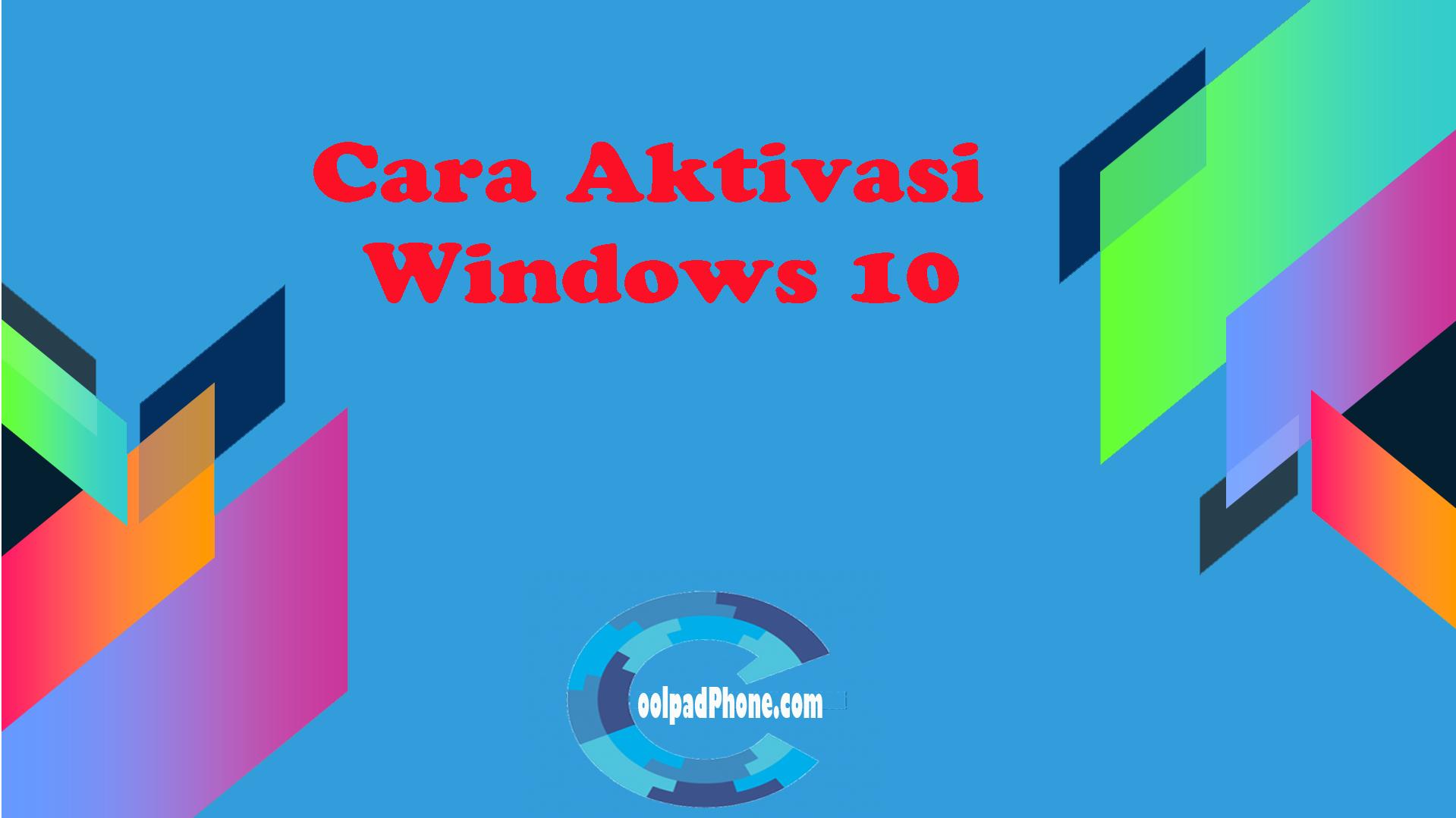 Cara aktivasi windowes 10