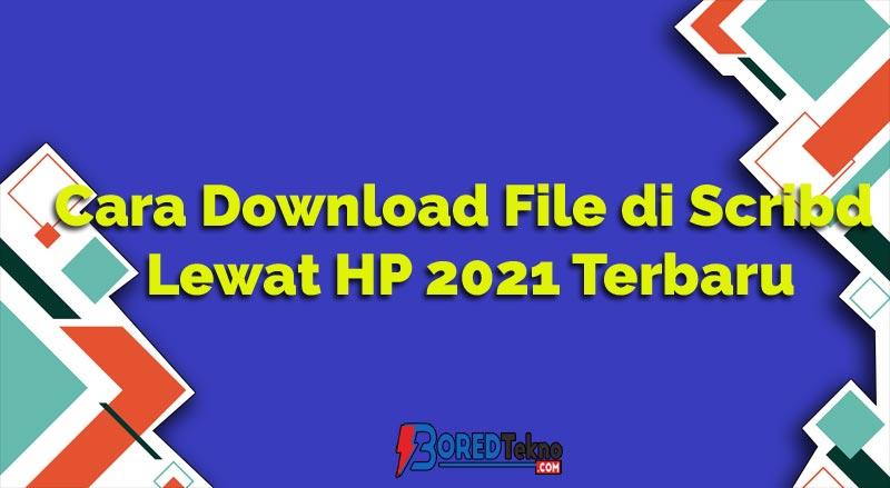 Cara Download File di Scribd Lewat HP 2021 Terbaru